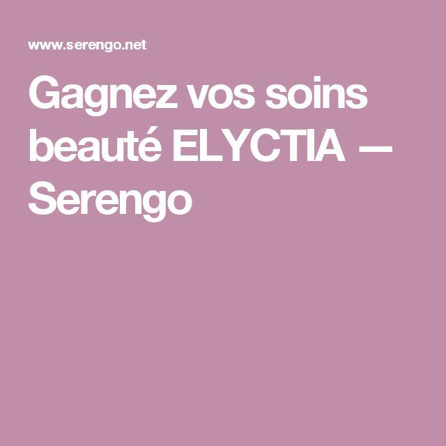 Gagnez vos soins beauté ELYCTIA — Serengo