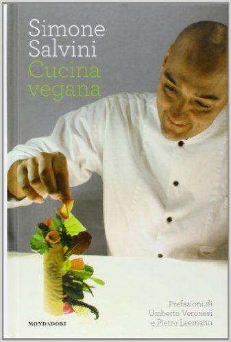 amazon.it: cucina vegana - simone salvini - libri | libri: cucina ... - Libri Cucina Vegana