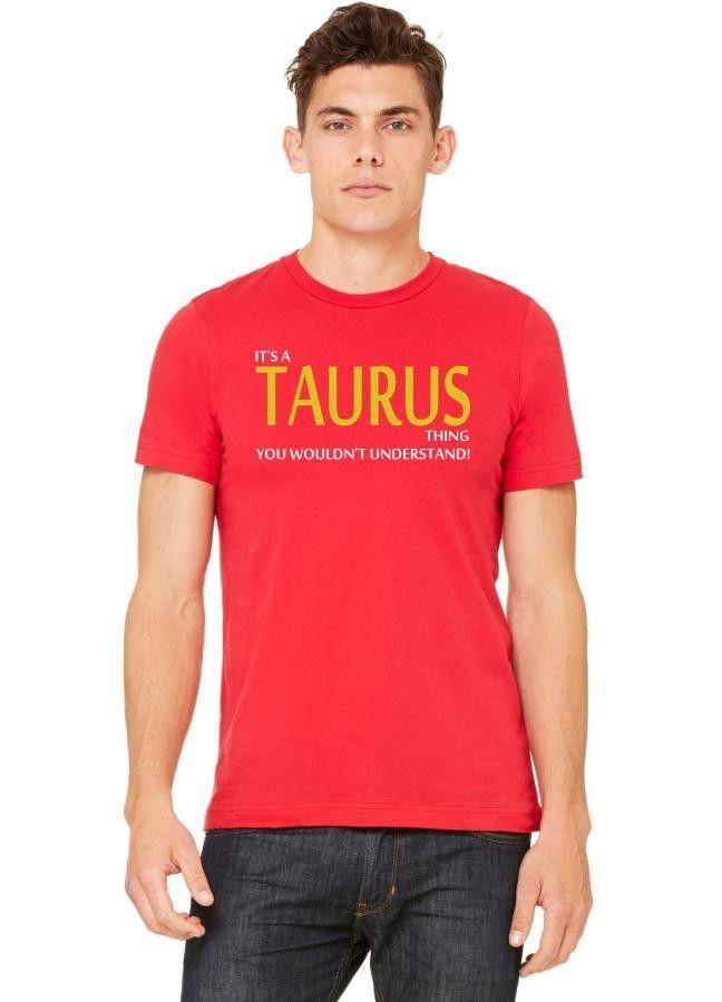 it's a taurus thing 1 Tshirt
