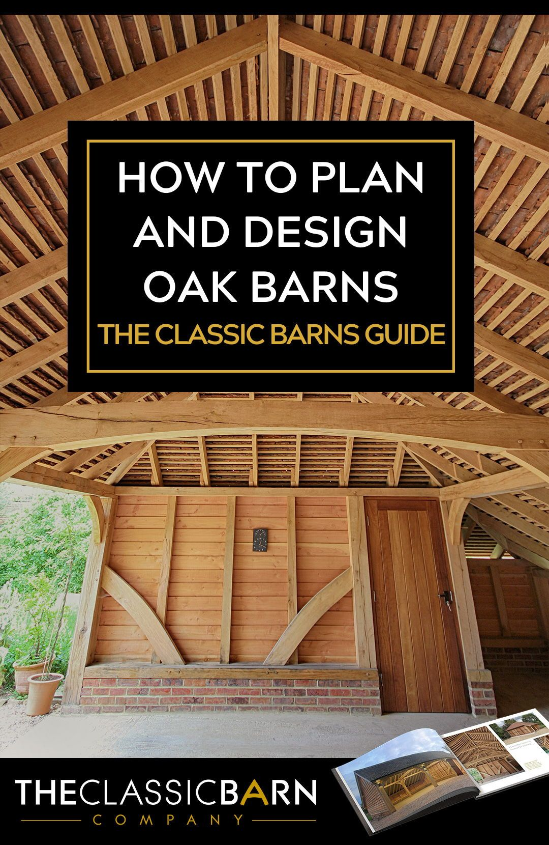 Planning Oak Framed Garages And Buildings With The Classic Barn Company In 2020 Contemporary Garden Rooms Oak Framed Buildings Garage Design
