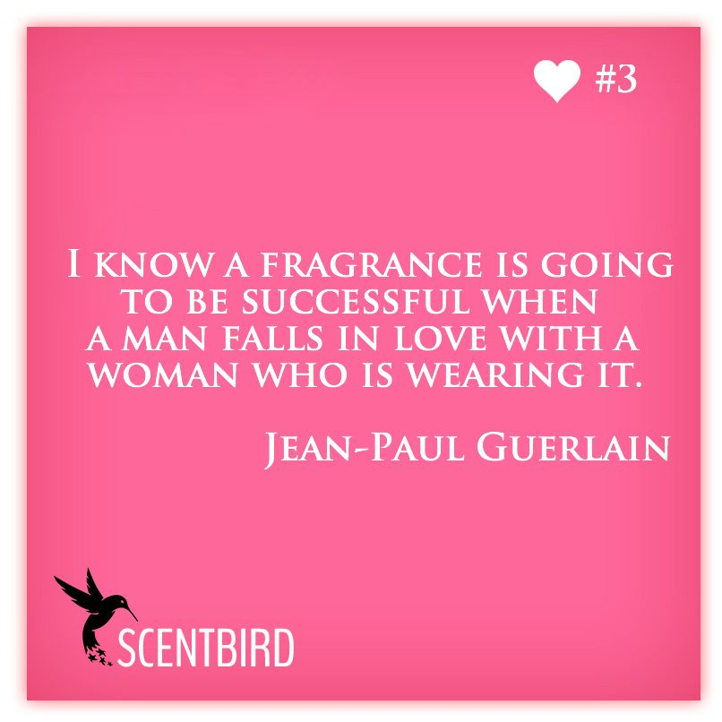 Jean Paul Guerlian Quote From Wwwscentbirdcom Perfume Perfume