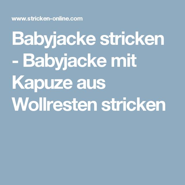 Babyjacke stricken - Babyjacke mit Kapuze aus Wollresten stricken ...