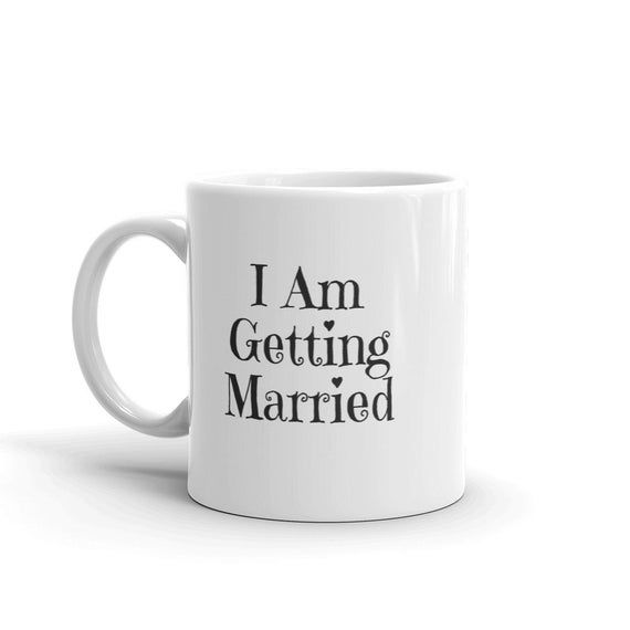 I Am Getting Married Mug For The Couple Wedding Day Gifts Present For My Hubby Bride Coffee Mug Gift On Wedding Day Bride Gift From Dad