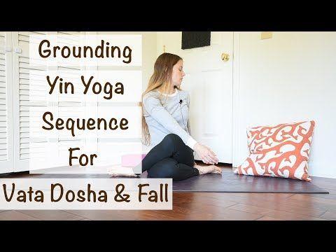 grounding yin yoga sequence  yoga for vata dosha  yin