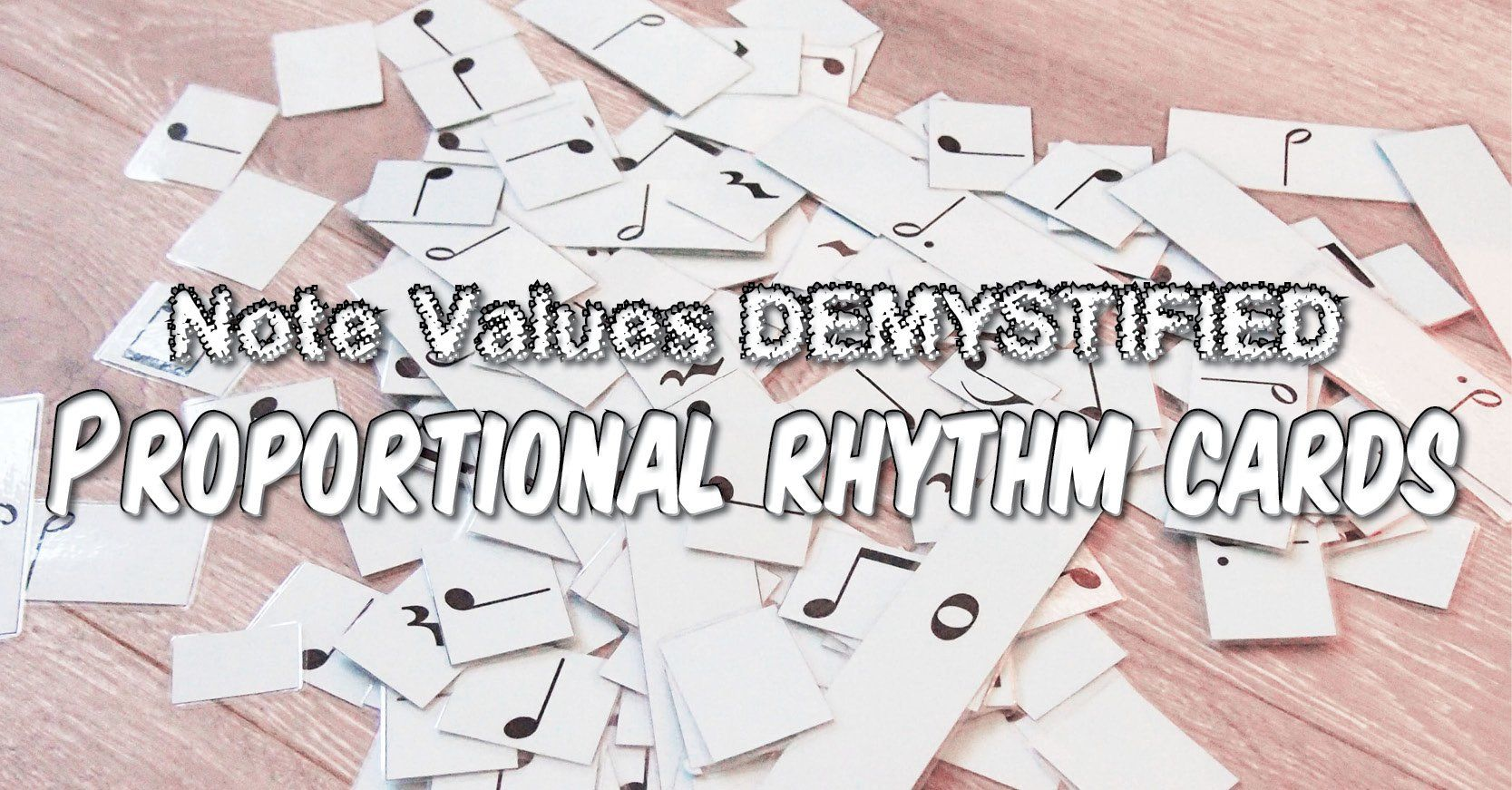 Note Values Demystified With Proportional Rhythm Cards