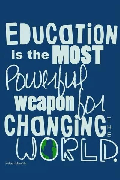 Quotes About Changing The World Education Is The Most Powerful Weapon For Changing The World .