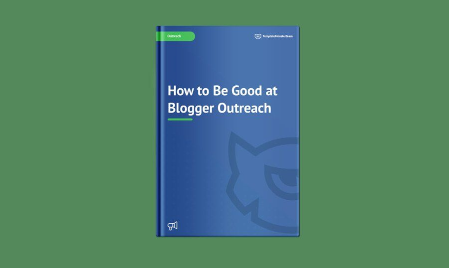 How to Be Good at Blogger Outreach [Free eBook]