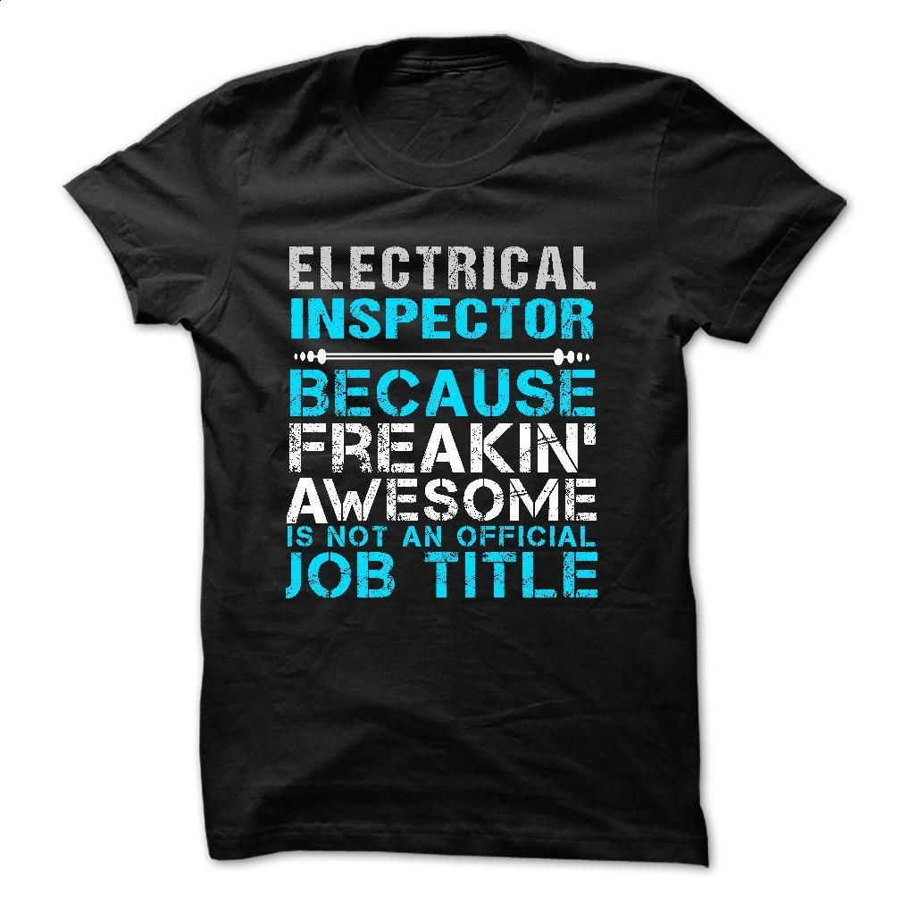 Love being — ELECTRICAL-INSPECTOR T Shirt, Hoodie, Sweatshirts - t shirt designs #style #clothing