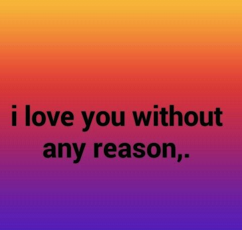 I Love You Without Any Reason