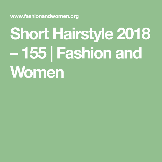 Short Hairstyle 2018 – 155 | Fashion and Women