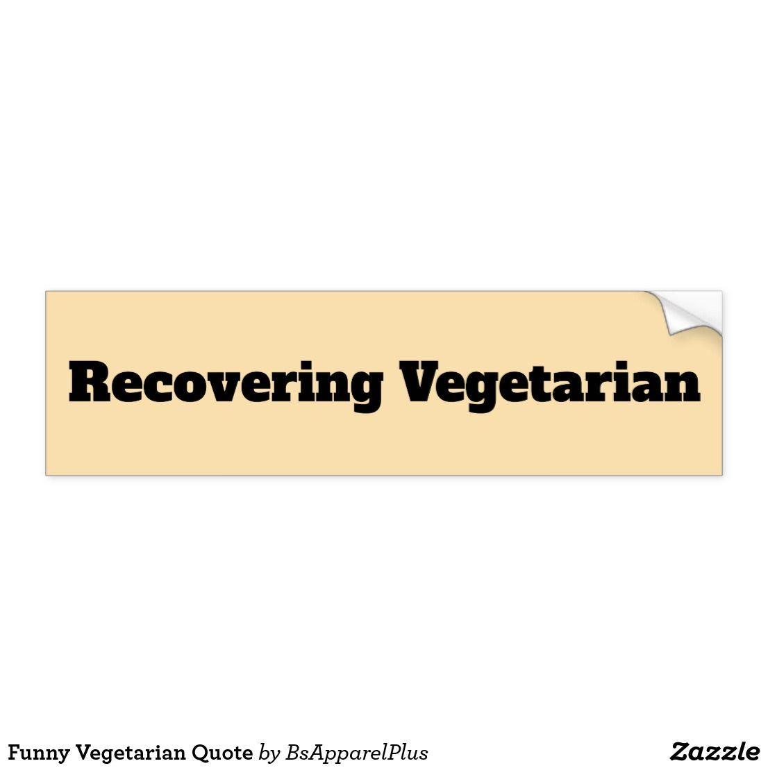 Ex-Vegetarian Bumper Sticker | Zazzle.com #vegetarianquotes Funny Vegetarian Quote Bumper Sticker #vegetarianquotes