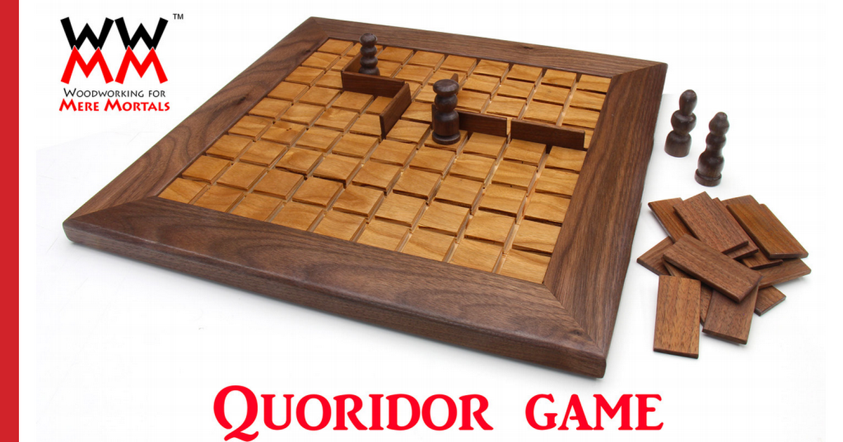 Wwmm Quoridor Game Pdf Woodworking For Mere Mortals Wooden Board Games Wooden Games