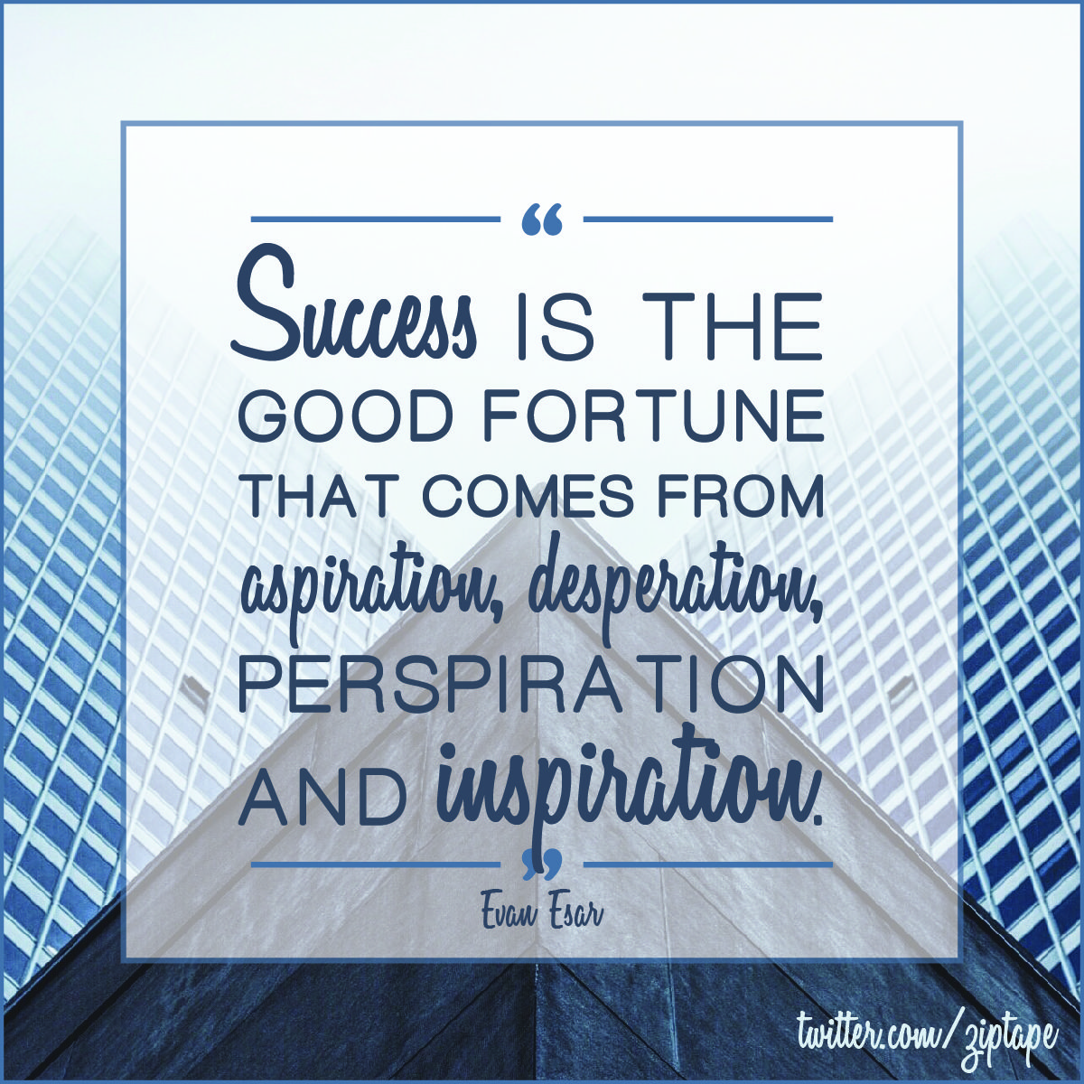 Success Is The Good Fortune That Comes From Aspiration Desperation Perspiration Inspiration Business Qu Fortune Quotes Happy Quotes Inspirational Quotes