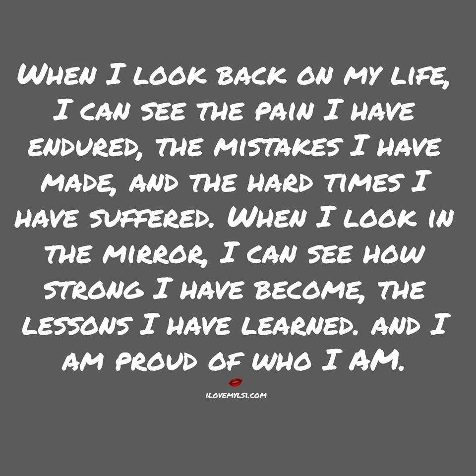 I Am Proud Of Who I Am Needed Reminders Quotes Me Quotes
