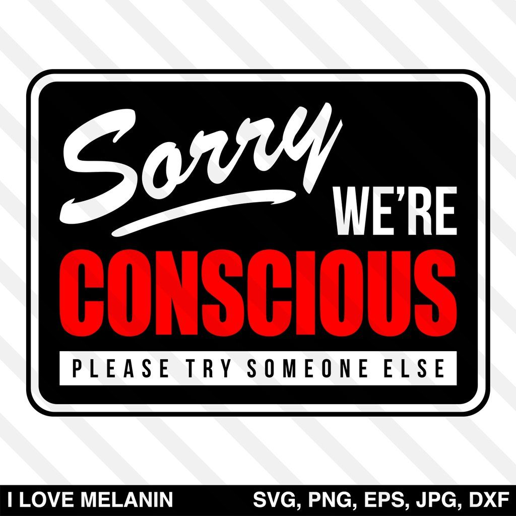 Download Sorry We're Conscious SVG in 2020 | Black art pictures ...