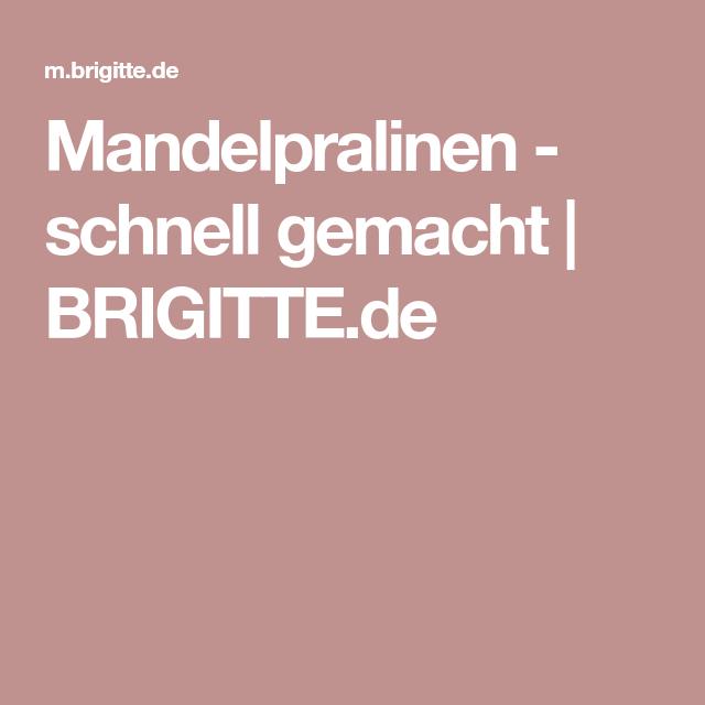 Mandelpralinen - schnell gemacht | BRIGITTE.de