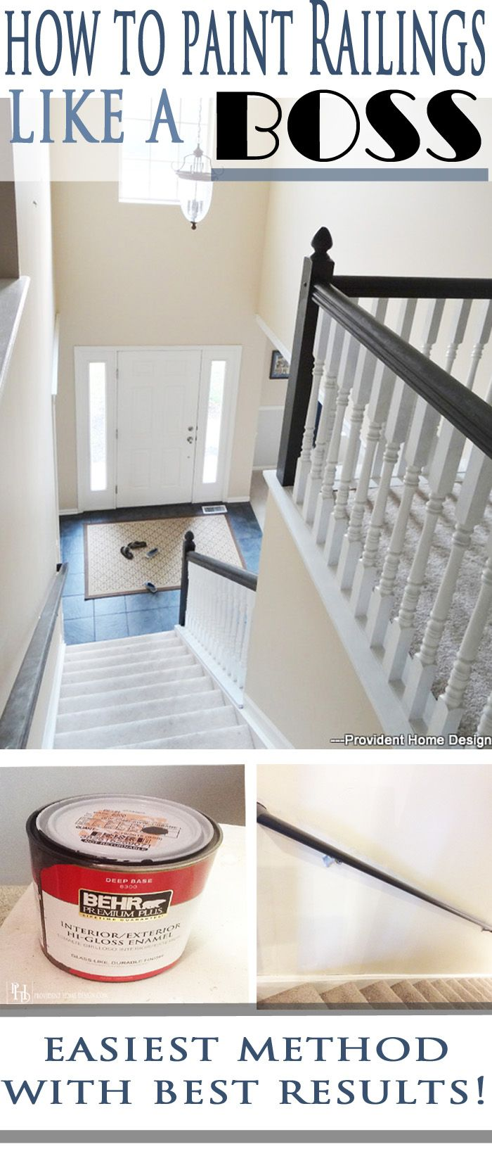 This Is By Far The Easiest Method Of Painting Stair Railings (no Sanding Or  Priming Needed) And With Flawless Results!! Provident Home Design Will  Teach You ...