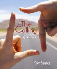 The Calling: living a life of significance by Kurt Senske - a Concordia Publishing House book on display @ CTX Library
