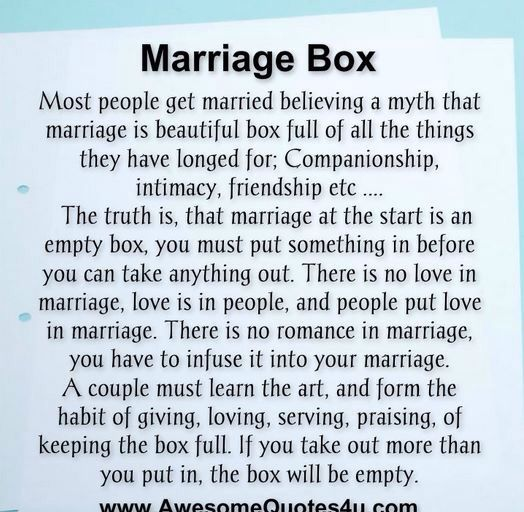 I Hope My Kids Learn This Before Getting Married So They Know To Work Hard At Staying Married And Loving It Marriage Box Quotes Marriage Quotes