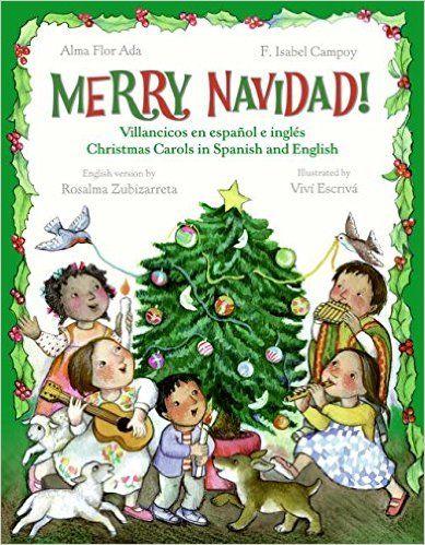 Amazon Com Merry Navidad Christmas Carols In Spanish And English Villancicos En Espanol Holiday Childrens Books Spanish Christmas Songs Christmas Songs List