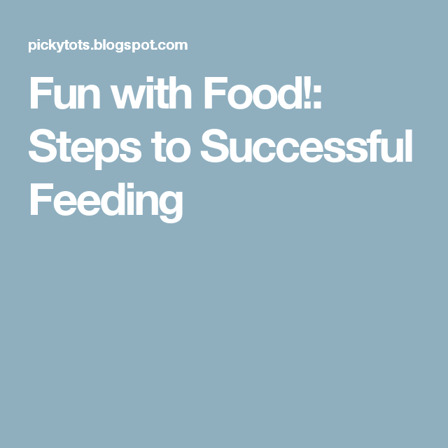 Fun with Food!: Steps to Successful Feeding