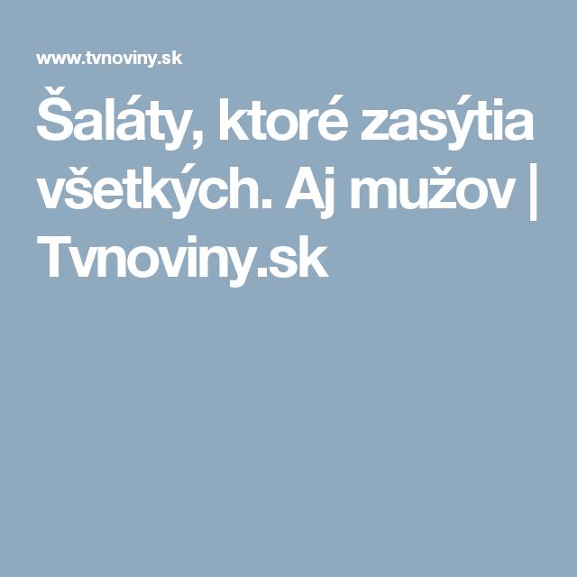 Šaláty, ktoré zasýtia všetkých. Aj mužov    Tvnoviny.sk