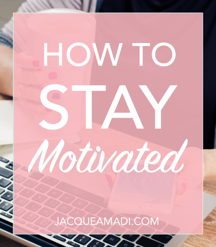 Building a Buiness: How to Stay Motivated