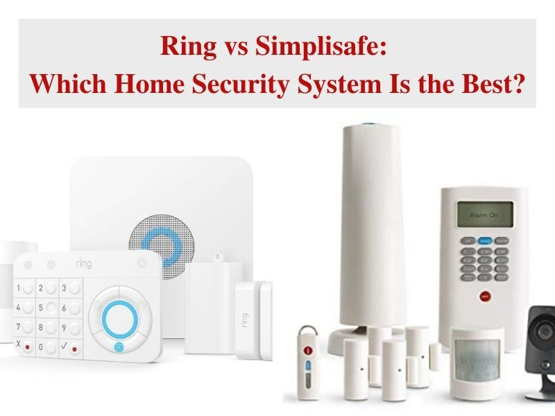 Ring Vs Simplisafe Simplisafe Home Security Systems Home Security