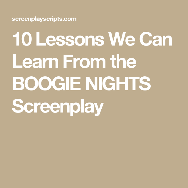 10 Lessons We Can Learn From the BOOGIE NIGHTS Screenplay