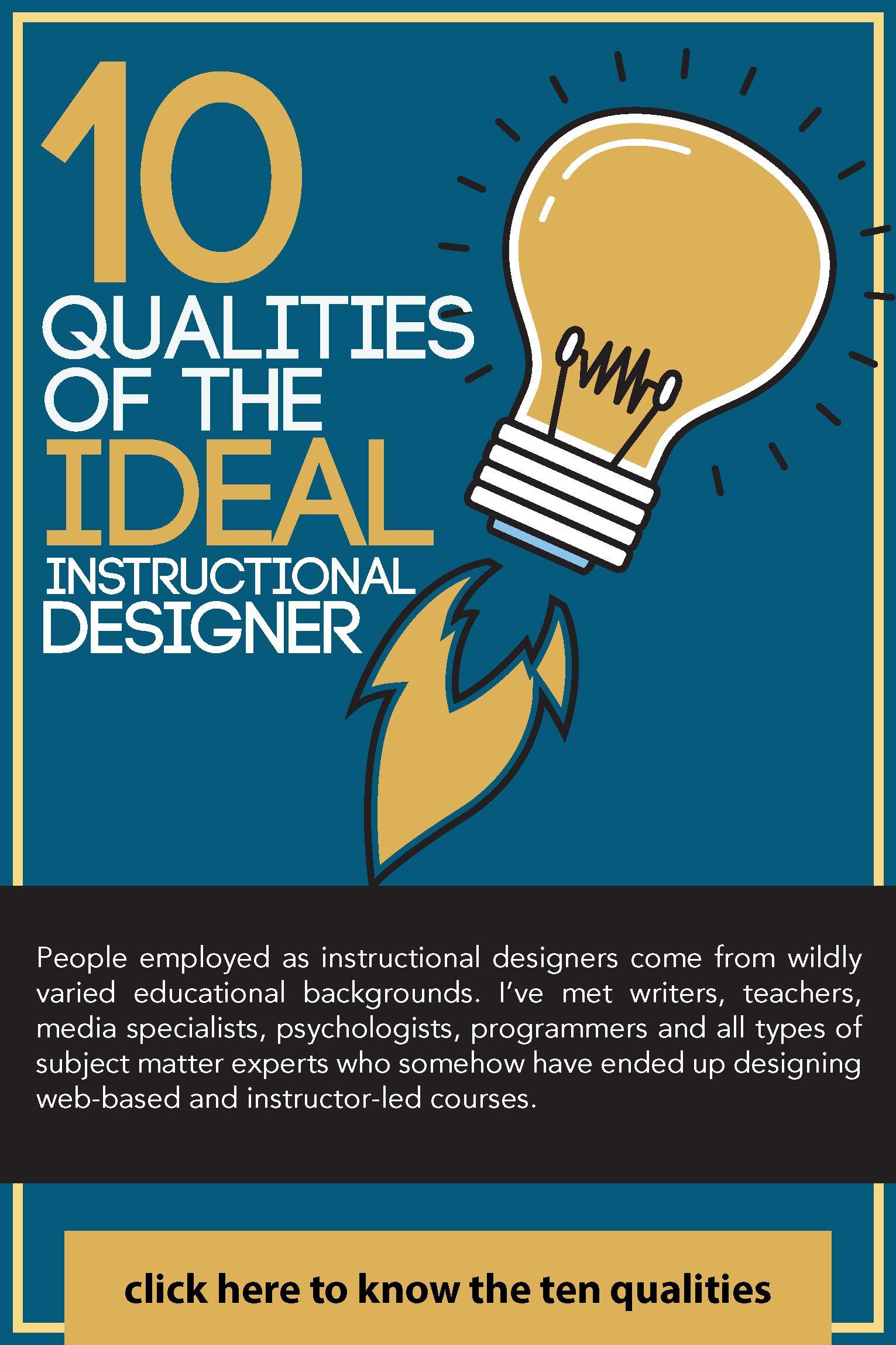10 Qualities Of The Ideal Instructional Designer Instructional Design Instructional Design Jobs Elearning Design