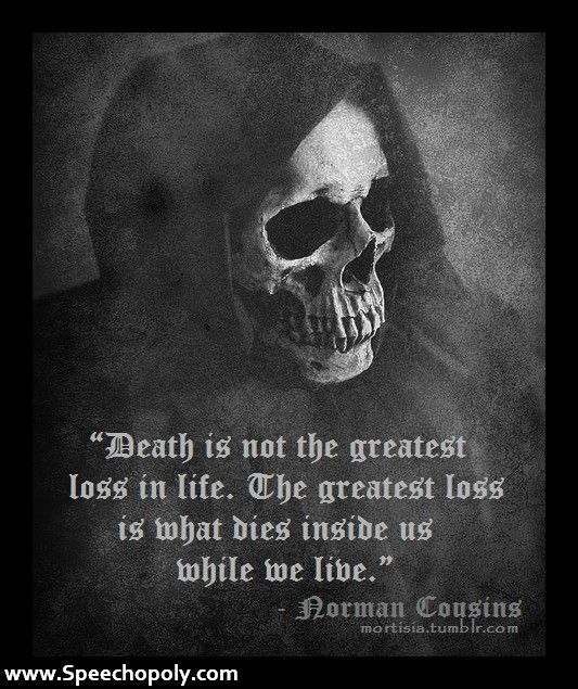 Great Quotes About Life And Death: Death Is Not The Greatest Loss In Life . The Greatest Loss