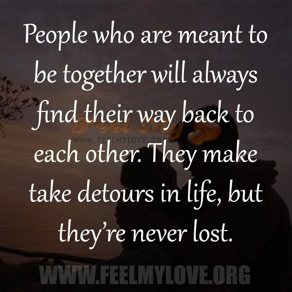 Love Will Find A Way Quotes: People Who Are Meant To Be Together Will
