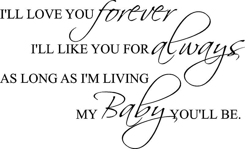 I'll Love You Forever Baby You'll Be 60x60 Vinyl Decor Wall Delectable I Ll Love You Forever Quote