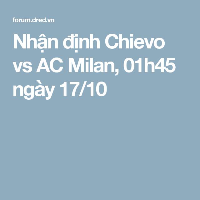 Nhận định Chievo vs AC Milan, 01h45 ngày 17/10