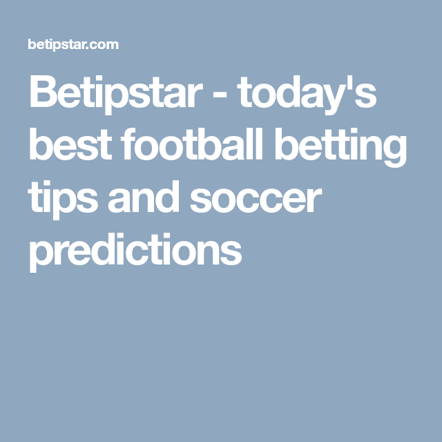 Betipstar - today's best football betting tips and soccer