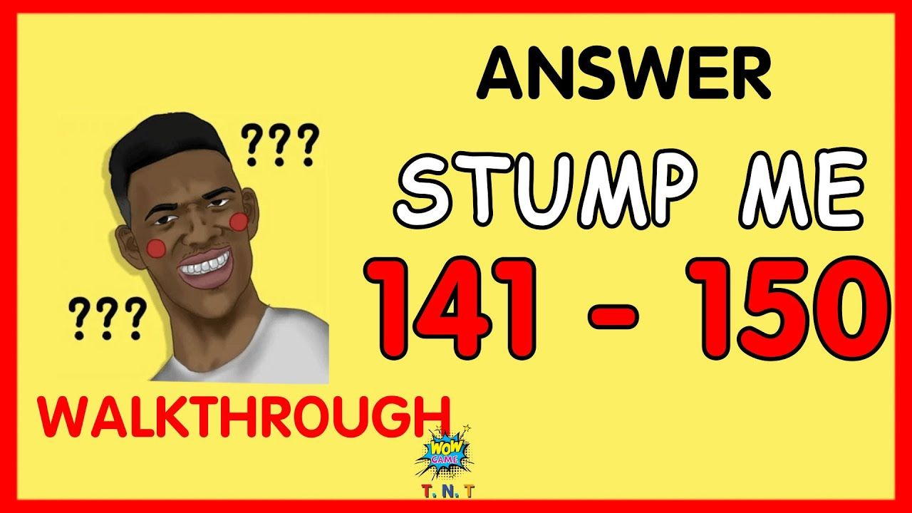 Stump Me Solution Level 141 150 Walkthrough Can You Pass It Stumped Answers Solutions