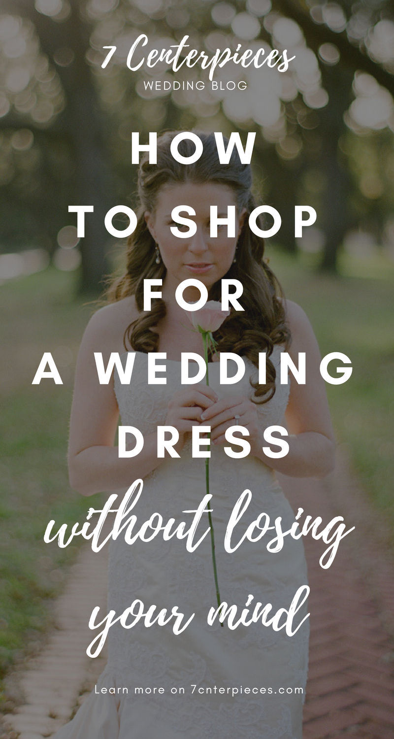 Wedding dress centerpiece  How to Shop for a Wedding Dress without Losing Your Mind  Wedding