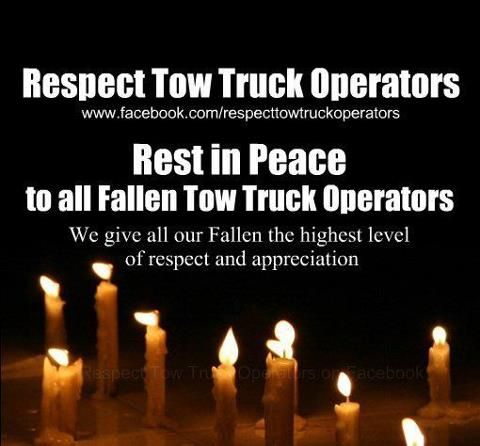 Rest in Peace to all fallen Tow Truck Operators