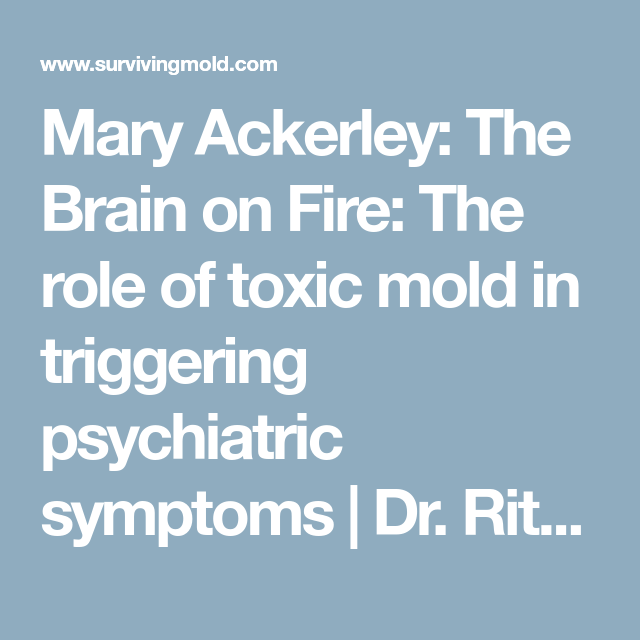 Mary Ackerley: The Brain on Fire: The role of toxic mold in