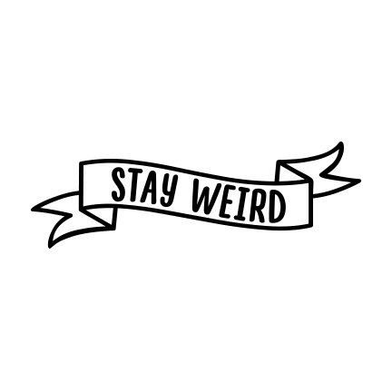 Stay weird vinyl decal laptop decal car sticker cellphone decal starting at 2 00