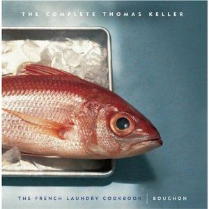 The Complete Keller The French Laundry Cookbook Bouchon Box Set Thomas Keller The French Laundry Thomas