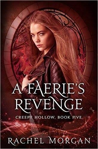 A Faerie's Revenge (Creepy Hollow Book 5) by Rachel Morgan