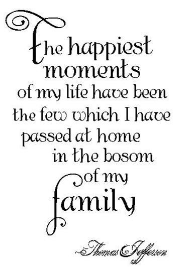 family quotes family quotes sayings happiest moments life thomas jefferson