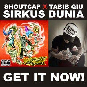 ShoutCap x @TabibQiu : SIRKUS DUNIA
