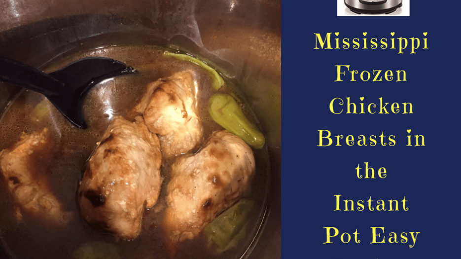 Mississippi Frozen Chicken Breasts in the Instant Pot Easy ...