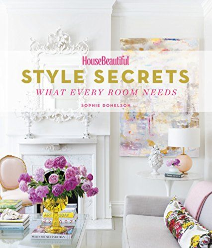 House Beautiful Style Secrets What Every Room Needs Coffee Table