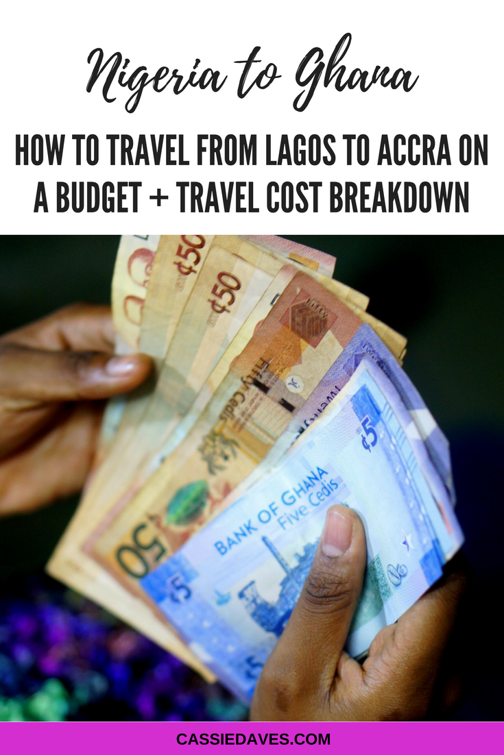 Lagos To Ghana By Road - My Travel Cost Break Down ...