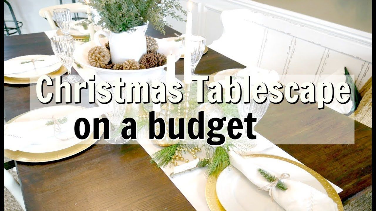 CHRISTMAS TABLESCAPE 2017 BUDGET CHRISTMAS TABLE DECOR