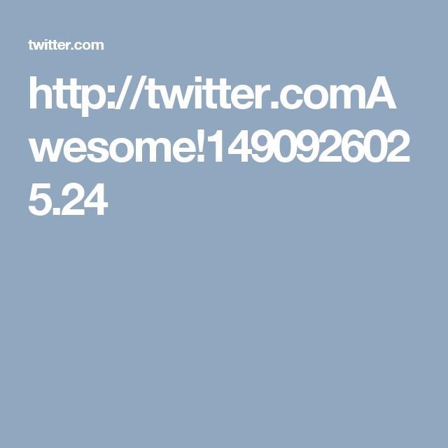http://twitter.comAwesome!1490926025.24