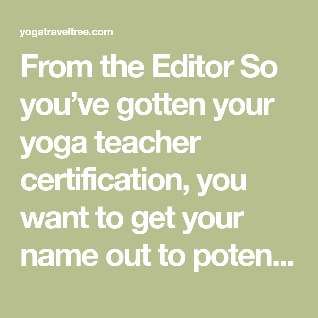 From The Editor So Youve Gotten Your Yoga Teacher Certification